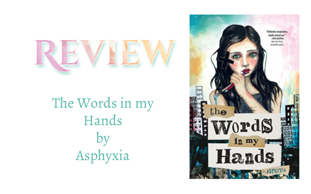Book Review: The Words in my Hands by Asphyxia. null