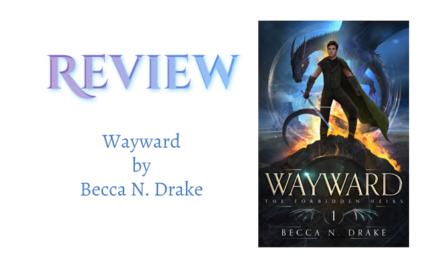 Book Review: Wayward by Becca N. Drake
