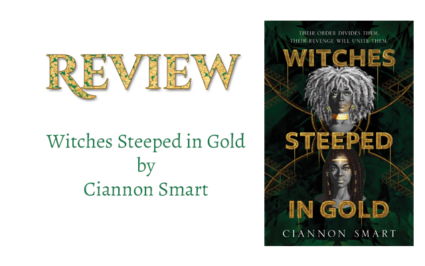Book Review: Witches Steeped in Gold by Ciannon Smart