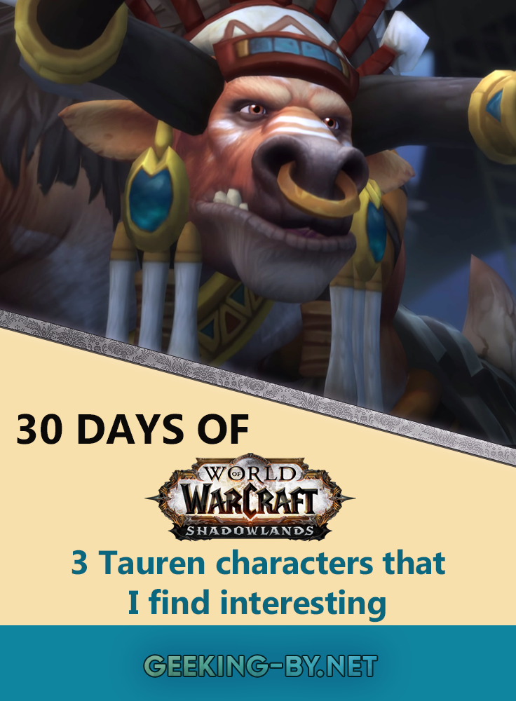 Countdown to Shadowlands Day 18 - Three Tauren characters that I find interesting: It's day 18 of my World of Warcraft challenge counting down to Shadowlands and I'm talking about Tauren characters that I find interesting!