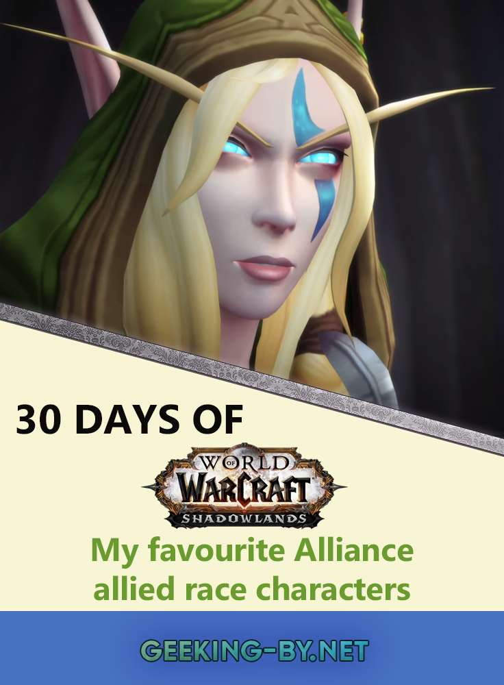 Countdown to Shadowlands Day 21 - My favourite Alliance allied race characters: It's the first of two posts about allied races today and first up are Alliance allied races. Join me as I tell you about my favour characters from each of them.